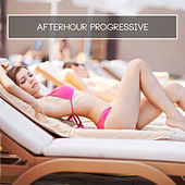 Afterhour Progressive by Various Artists