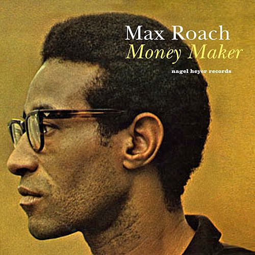 Money Maker - Quit and Go Traveling by Max Roach