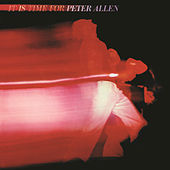 It Is Time For Peter Allen by Peter Allen