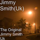The Original Jimmy Smith Uk by Jimmy Smith