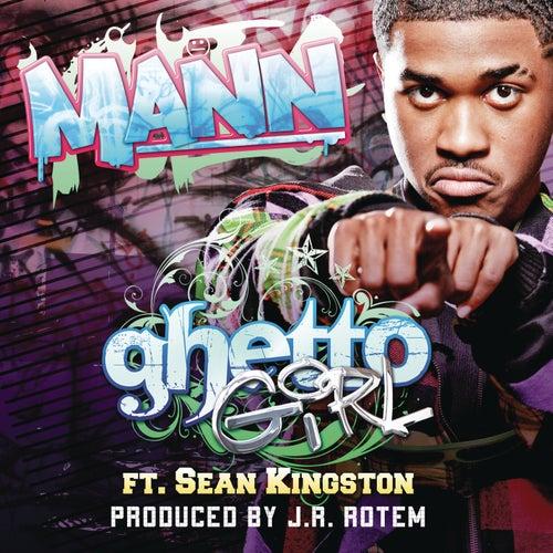 Ghetto Girl (featuring Sean Kingston) by Mann