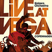 Live at Vega by KAIZERS ORCHESTRA