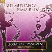 Legends of Gypsy Music from Macedonia by Ferus Mustafov