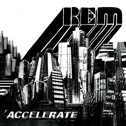 Accelerate by R.E.M.