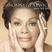 Why We Sing by Dionne Warwick
