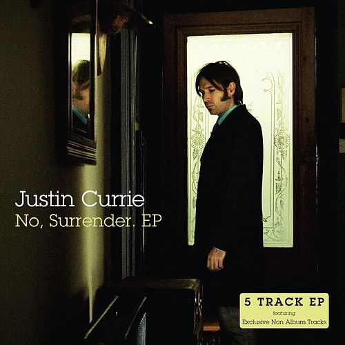No, Surrender. by Justin Currie