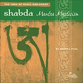 Shabda: Mantra Mysticism by Russill Paul