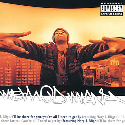 I'll Be There For You/ You're All I Need To Get By by Method Man