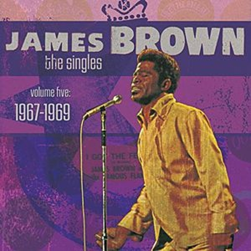 The Singles Volume 5: 1967-1969 by James Brown