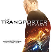 The Transporter Refueled (Original Motion Picture Soundtrack) by Various Artists