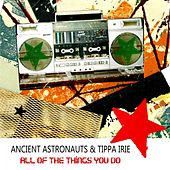 All of the Things You Do by Ancient Astronauts