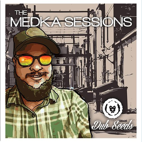 The Medka Sessions by Dub Seeds