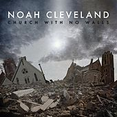 Church With No Walls by Noah Cleveland