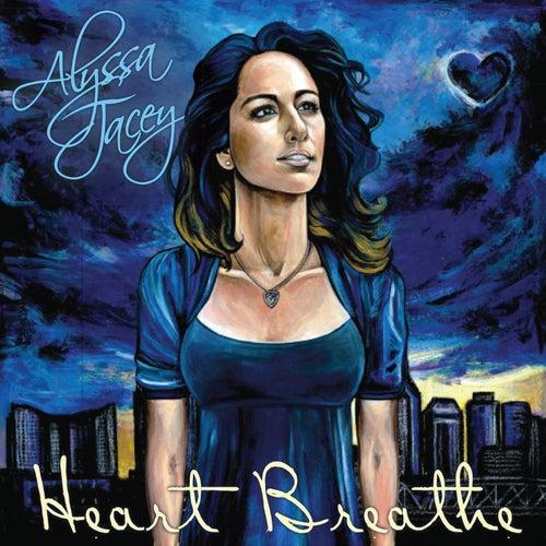 Heart Breathe by Alyssa Jacey