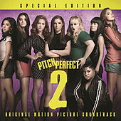 Pitch Perfect 2 - Special Edition by