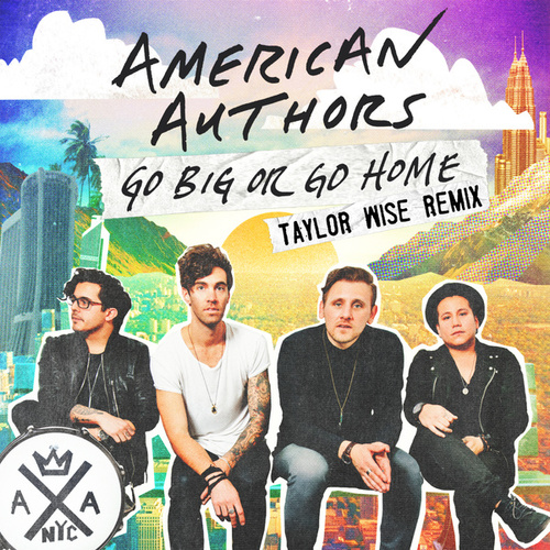 Go Big Or Go Home by American Authors