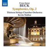 Beck: 6 Symphonies, Op. 2 by Thirteen Strings Chamber Orchestra