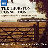 The Thurston Connection: English Music for Clarinet & Piano by Nicholas Cox
