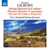 Lilburn: String Quartet in E Minor, Phantasy Quartet & Canzonettas by Various Artists