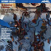 Anthony Gilbert: On Beholding a Rainbow by Various Artists