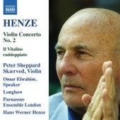 Henze: Violin Concerto No. 2 & Il Vitalino raddoppiato by Peter Sheppard Skærved