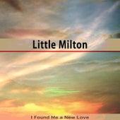 I Found Me a New Love von Little Milton
