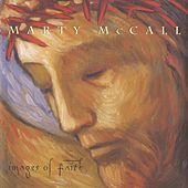 Images Of Faith by Marty McCall