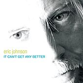 It Cant Get Any Better by Eric Johnson