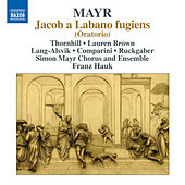 Mayr: Jacob a Labano fugiens by Various Artists