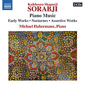 Sorabji: Piano Music by Michael Habermann