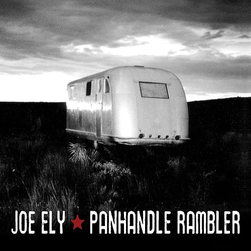 Panhandle Rambler by Joe Ely