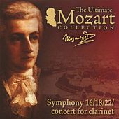 Mozart: Clarinet Concerto, K. 622, Symphonies Nos. 16, 18 & 22 by Various Artists