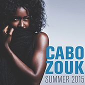 Cabo Zouk Summer 2015 by Various Artists