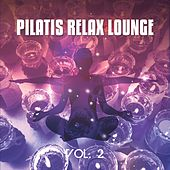 Pilatis Relax Lounge, Vol. 2 (Yoga Sessions) by Various Artists