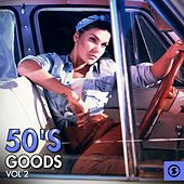 50's Goods, Vol. 2 by Various Artists