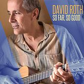 So Far, So Good by David Roth