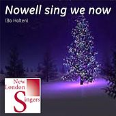 Bo Holten: Nowell Sing We Now by New London Singers