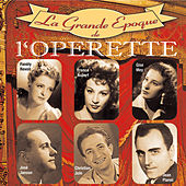 La grande époque de l'opérette by Various Artists