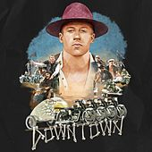 Downtown by Macklemore & Ryan Lewis