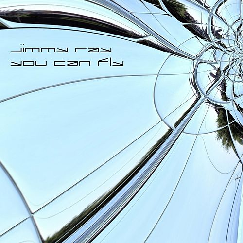 You Can Fly (feat. Pav) by Jimmy Ray