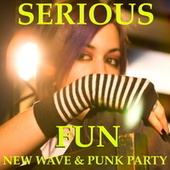 Serious Fun: New Wave Punk Party von Various Artists