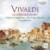 Vivaldi: 12 Concertos, Op. 7 by Pier Luigi Fabretti L'Arte dell'Arco