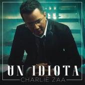 Un Idiota by Charlie Zaa
