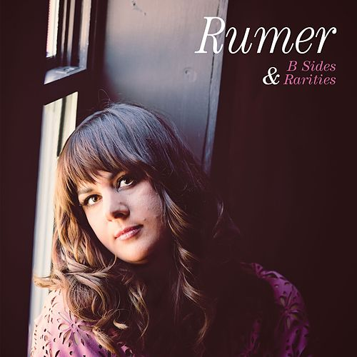B Sides and Rarities von Rumer