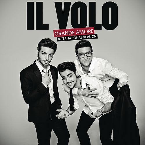 Grande amore (International Version) by Il Volo