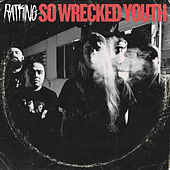 So Wrecked Youth by Ratking