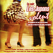 Ce soir, les jupons volent (25 standards du bal et de la danse) by Various Artists