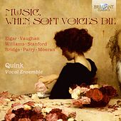 Music, When Soft Voices Die by Quink Vocal Ensemble