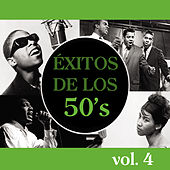 Éxitos de los 50's, Vol. 4 by Various Artists
