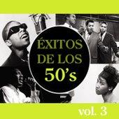 Éxitos de los 50's, Vol. 3 by Various Artists